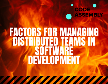 Factors for Managing Distributed Teams in Software Development